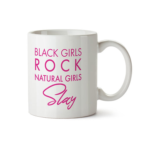 Black Girls Rock Natural Girls Slay Mug