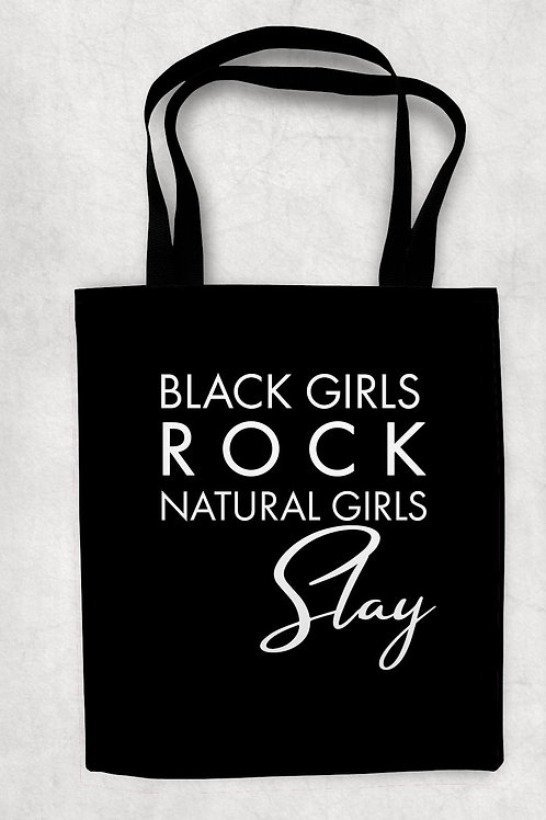 Black Girls Rock Natural Girls Slay Tote