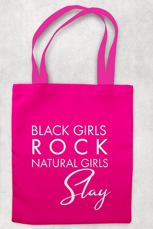 Black Girls Rock Natural Girls Slay Tote