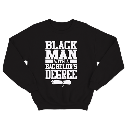 "Black Man ""Degree"" Sweatshirt"