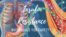 Insulin Resistance... WHY SHOULD YOU CARE???