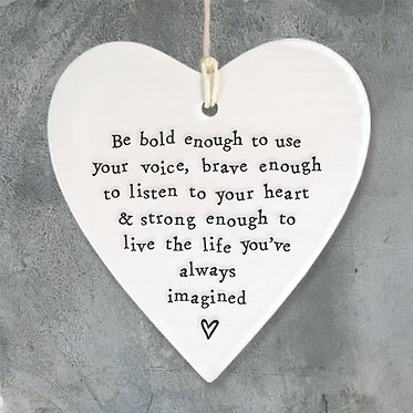 Be Bold Enough Hanging Heart