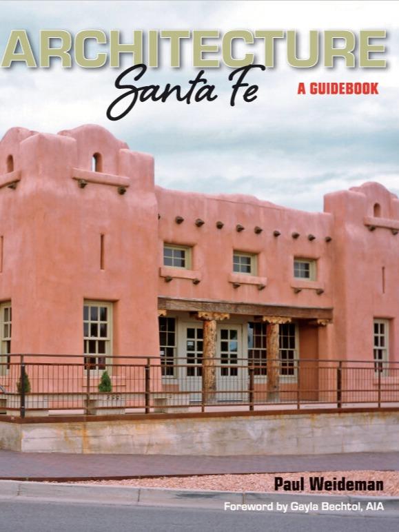 Paul Weideman Architecture Santa Fe: A Guidebook