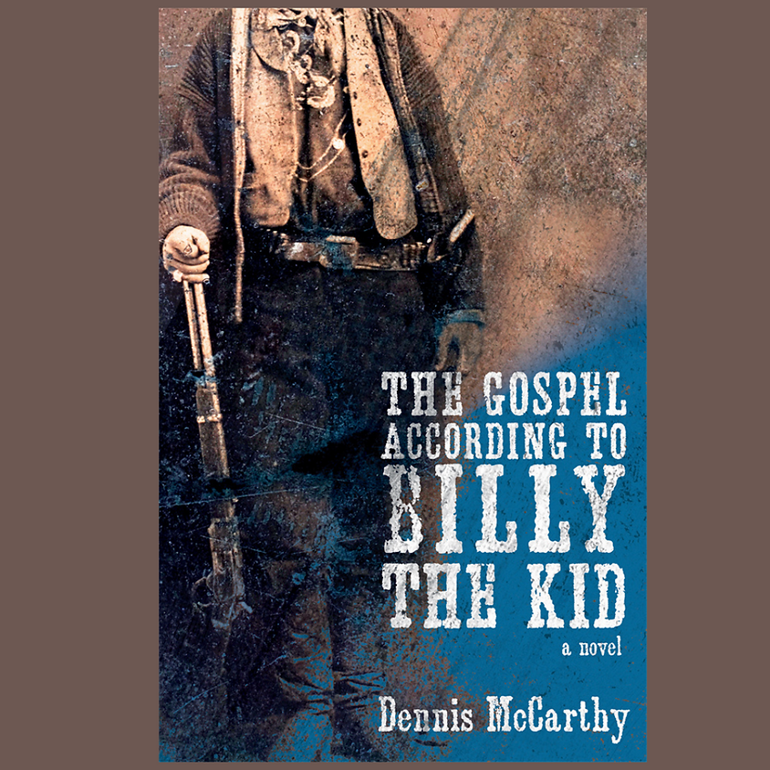 Dennis McCarthy, The Gospel According to Billy the Kid