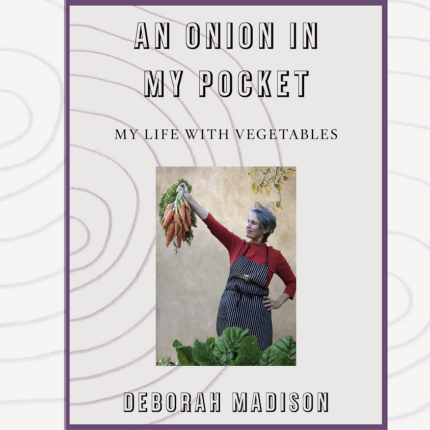 Deborah Madison, An Onion In My Pocket