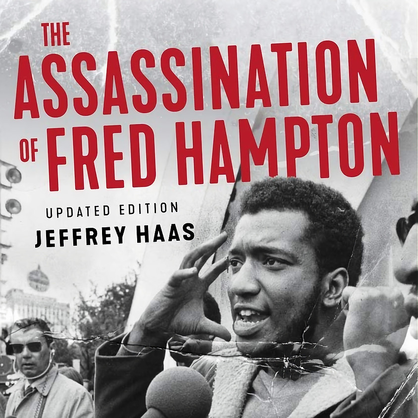 Jeff Haas Assassination of Fred Hampton: How the FBI and the Chicago Police Murdered a Black Panther