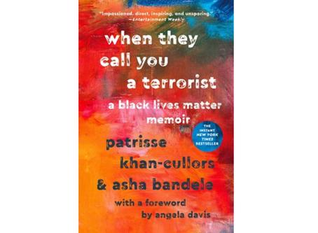 When They Call You a Terrorist: A Black Lives Matter Memoir by Patrisse Khan-Cullors & Asha Bandele
