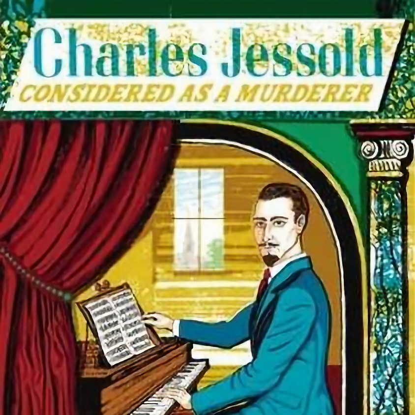 Opera Bookclub: Charles Jessold, Considered as a Murderer by Wesley Stace