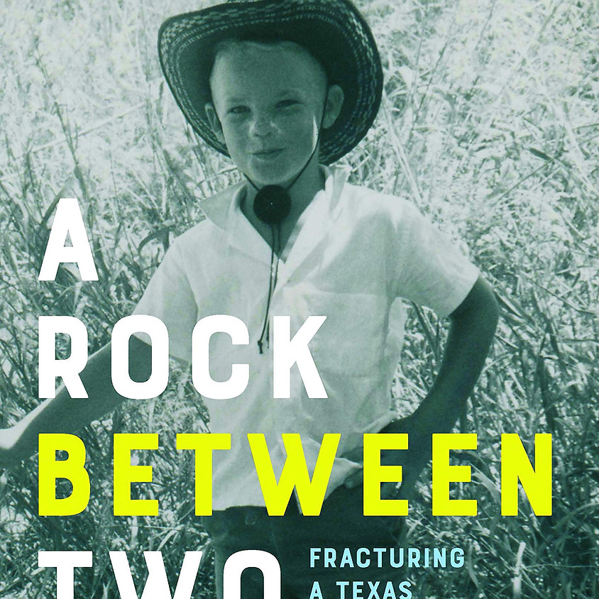 Hugh Fitzsimons III: Rock between Two Rivers: Fracturing a Texas Family Ranch