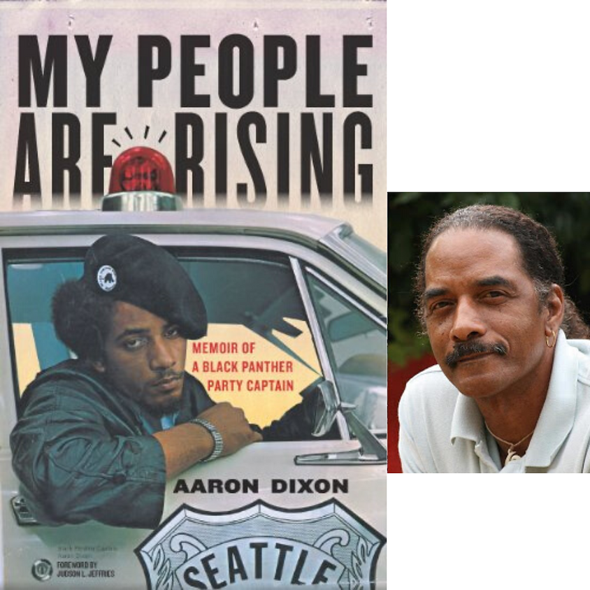 Aaron Dixon - My People are Rising: Memoir of a Black Panther Party Captain