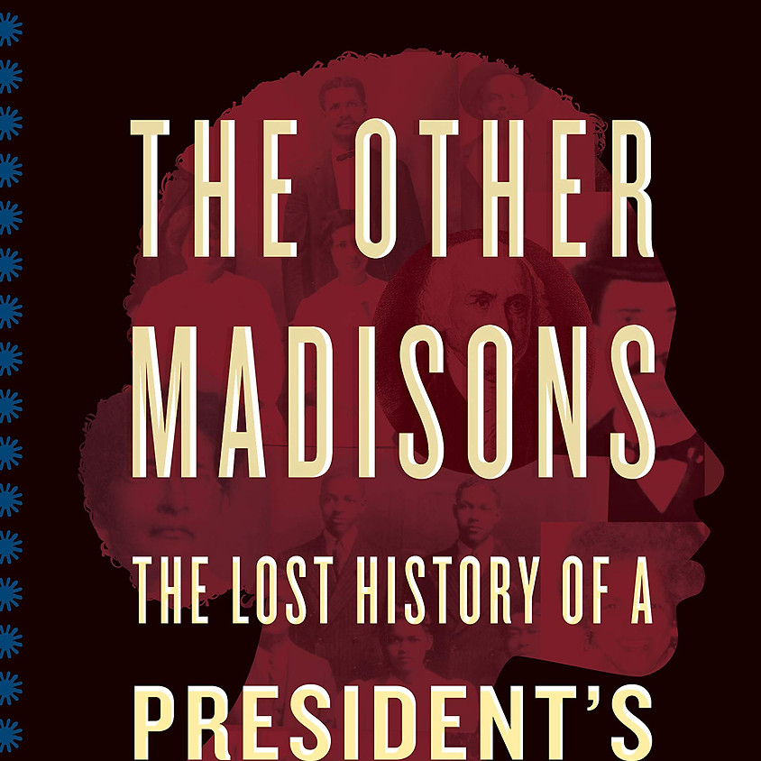 ONLINE! Bettye Kearse, The Other Madisons: The Lost History of a President's Black Family
