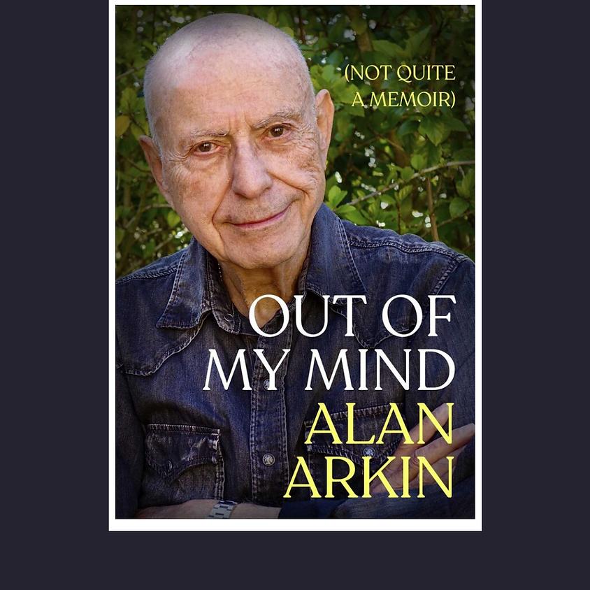 Alan Arkin: Out of My Mind (Not Quite A Memoir)
