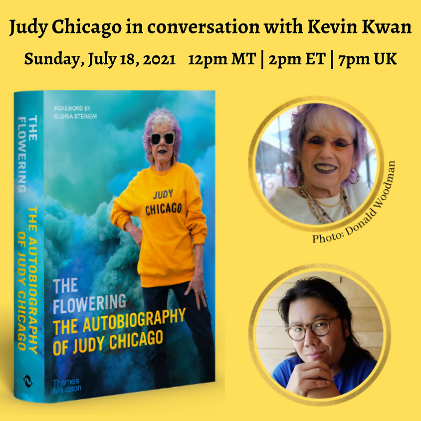 Special Event: Judy Chicago & Kevin Kwan - The Flowering: The Autobiography of Judy Chicago