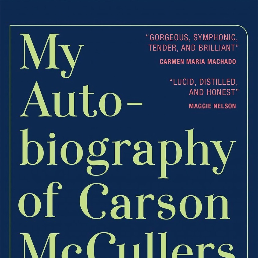 Jenn Shapland, My Autobiography of Carson McCullers; In conversation with Natalie Goldberg (1)