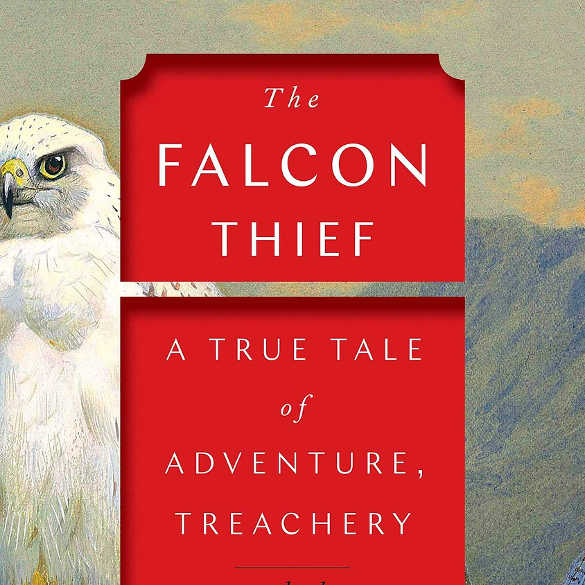 Joshua Hammer The Falcon Thief: A True Tale of Adventure, Treachery, and the Hunt for the Perfect Bird