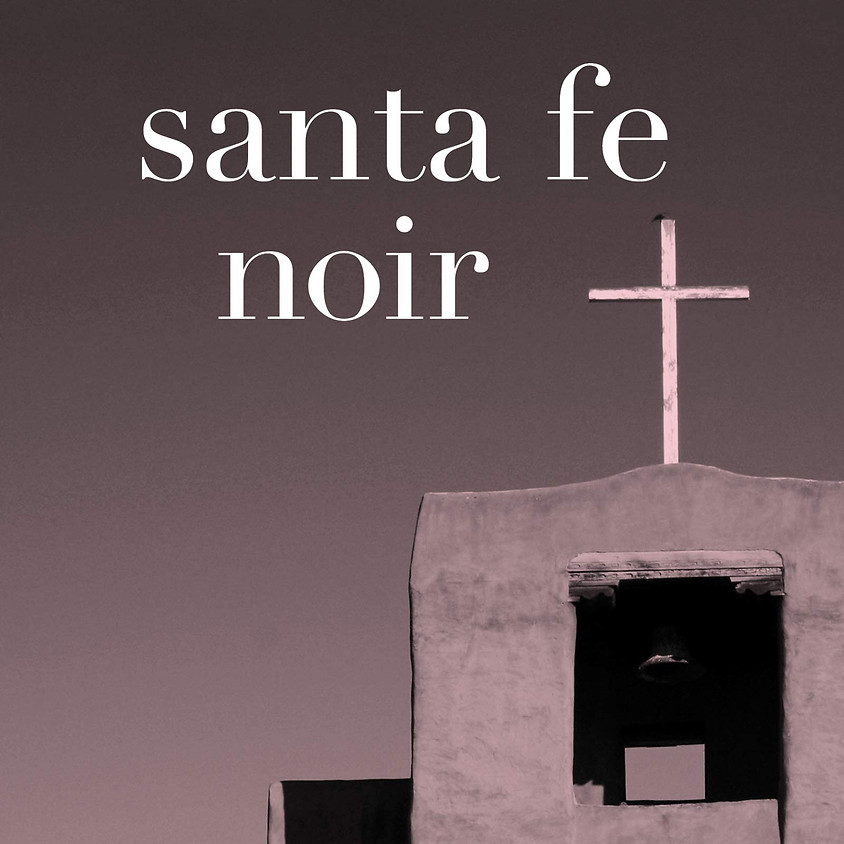 Santa Fe Noir with Introductions by Editor Ariel Gore