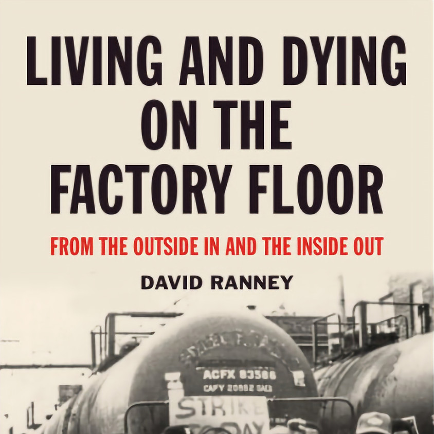 David Ranney: Living and Dying on the Factory Floor