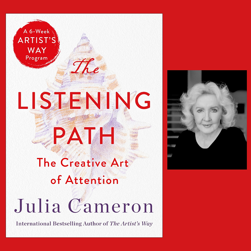 Julia Cameron, The Listening Path: The Creative Art of Attention