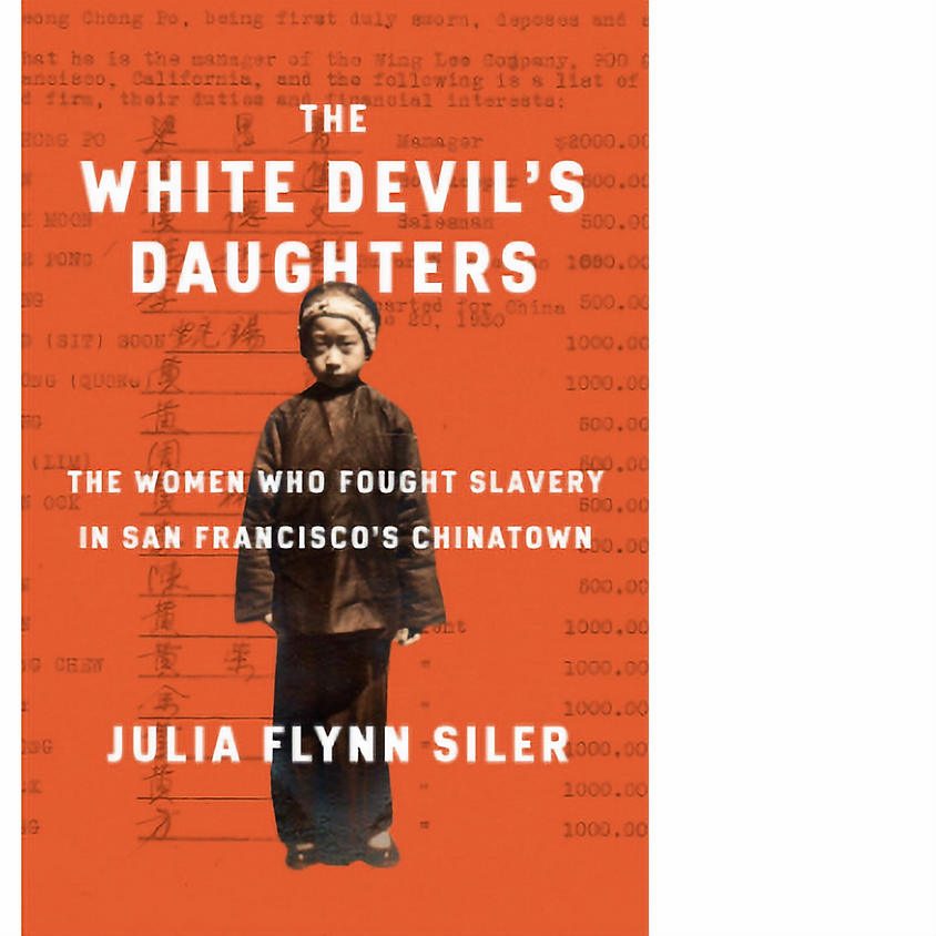 Julia Flynn Siler, White Devil's Daughter: The Women who Fought Slavery in San Francisco's Chinatown