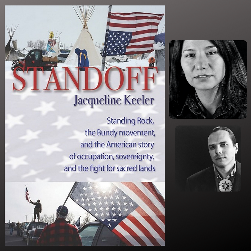 Jacqueline Keeler, Standoff: Standing Rock, the Bundy movement, and the American Story of Sacred Land