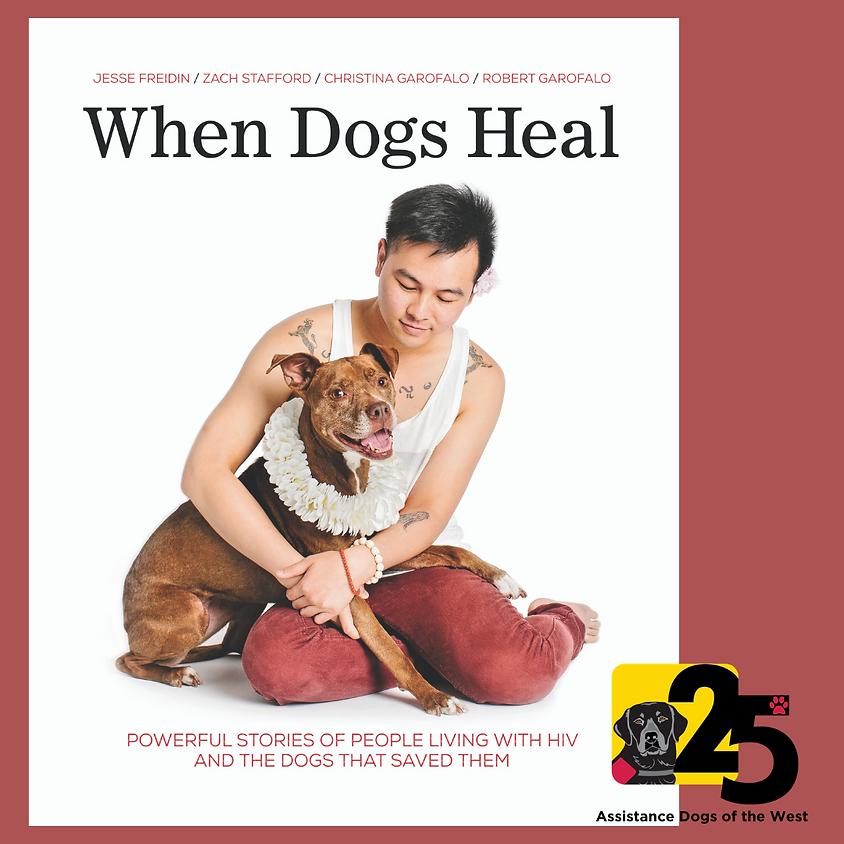 Jesse Freidin & Dr. Robert Garofalo, When Dogs Heal