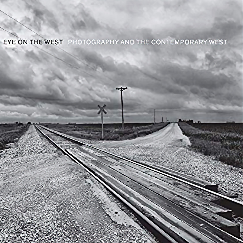 Eye on the West: Photography and The Contemporary West Artist Reception and Book Signing