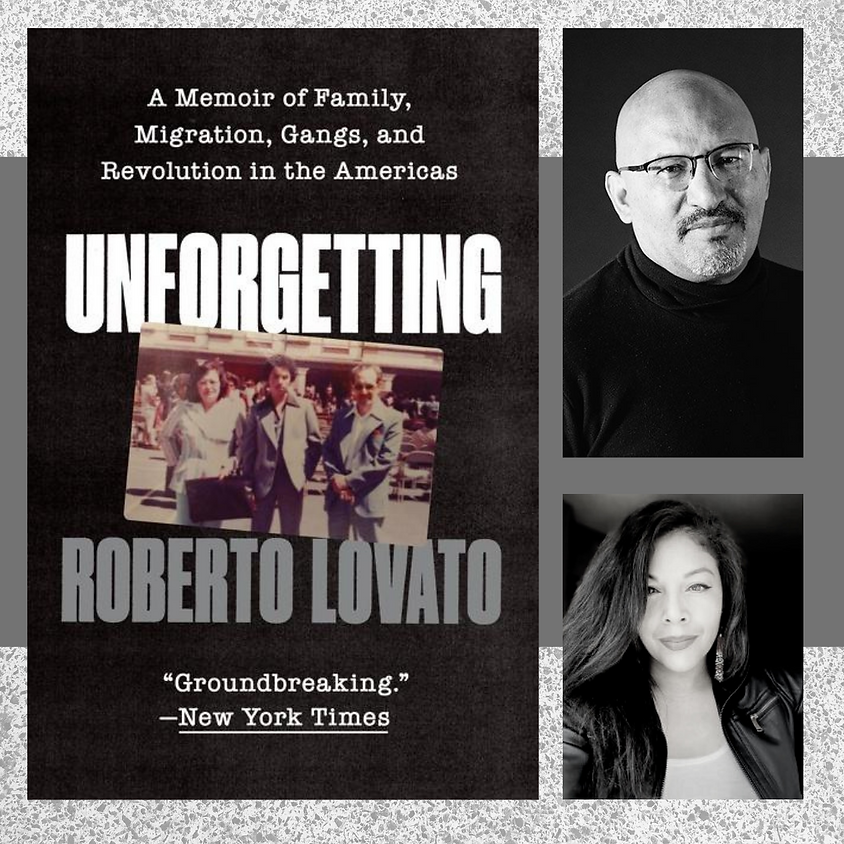 Roberto Lovato, Unforgetting: A Memoir of Family, Migration, Gangs, and Revolution in the Americas
