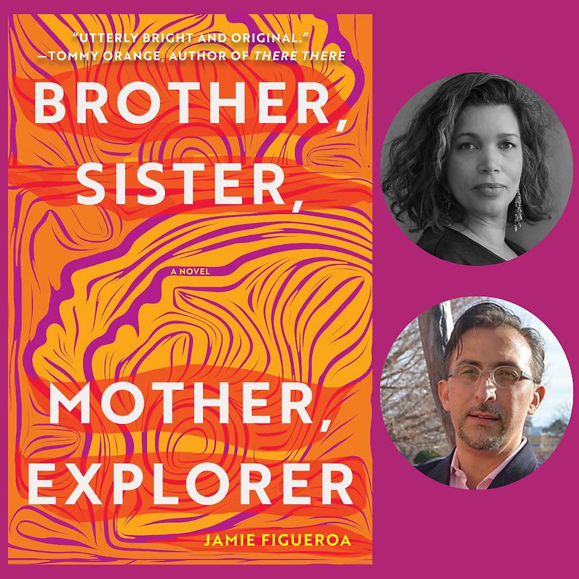 Jamie Figueroa, Brother, Sister, Mother, Explorer: A Novel