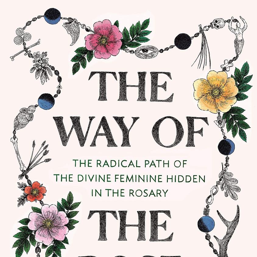 Clark Strand & Perdita Finn The Way of the Rose: The Radical Path of the Divine Feminine Hidden in the Rosary