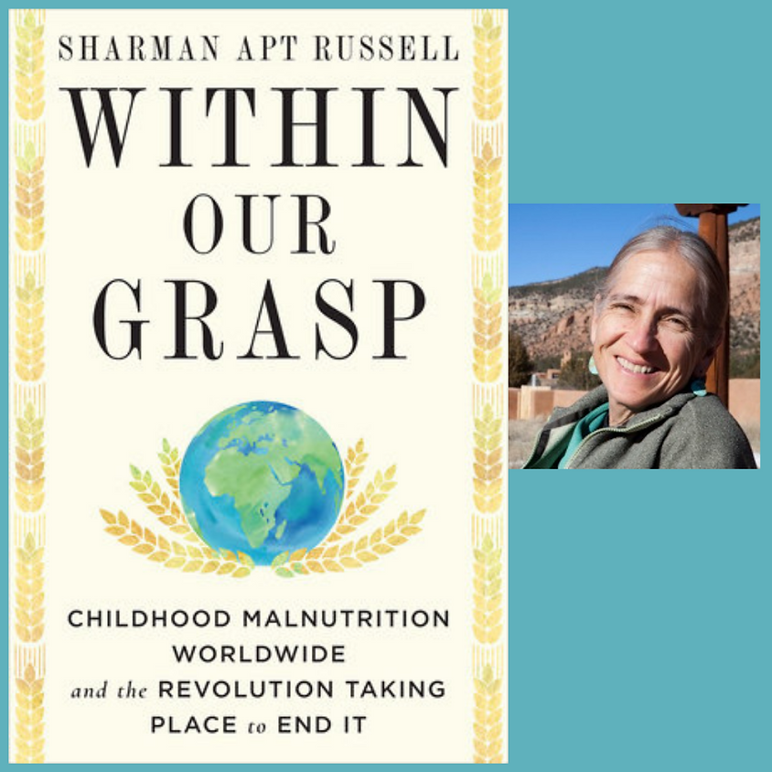 Sharman Apt Russell, Within Our Grasp: Childhood Malnutrition Worldwide and the Revolution Taking Place to End It