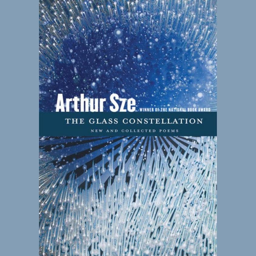 Arthur Sze, The Glass Constellation