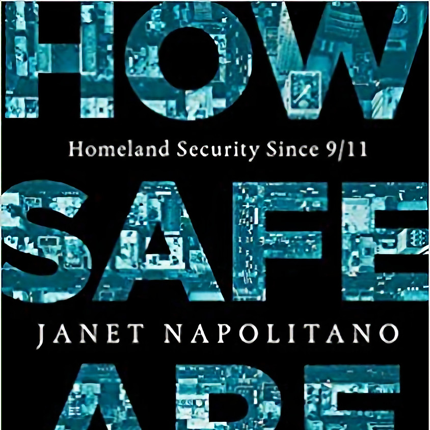 OFFSITE: Janet Napolitano, How Safe Are We?