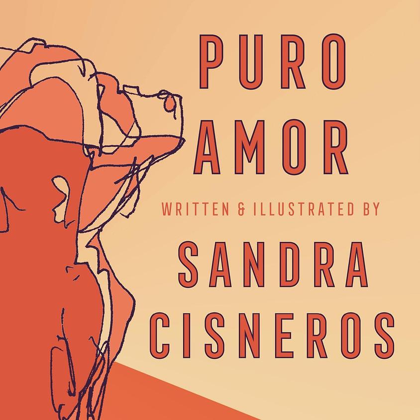 Sandra Cisneros Puro Amor with Carmella Padilla