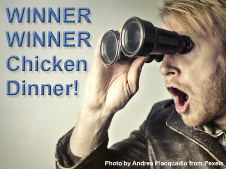 Winners Winners Chicken Dinners (Again!)