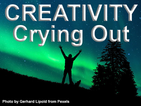 Creativity Crying Out