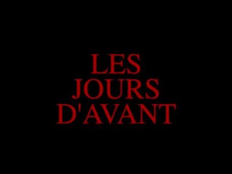"""Teaser """"Les jours d'avant"""""""
