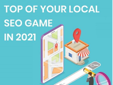 12 TIPS TO GET ON TOP OF YOUR LOCAL SEO GAME IN 2021