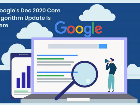GOOGLE'S DEC 2020 CORE ALGORITHM UPDATE IS HERE