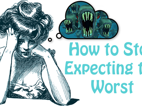 How to Stop Expecting the Worst (Catastrophizing) In 4 minutes