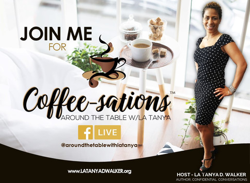 Coffee-sations™ Around the Table w/La Tanya