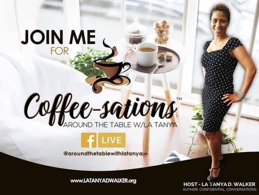 Coffee-sations™ Around the Table w/La Tanya