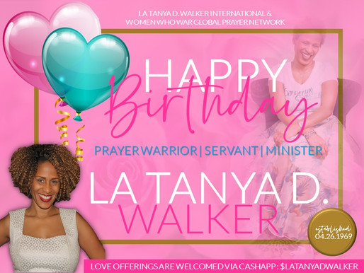 Happiest of Birthday to Our Very Own, Minister La Tanya D. Walker!!