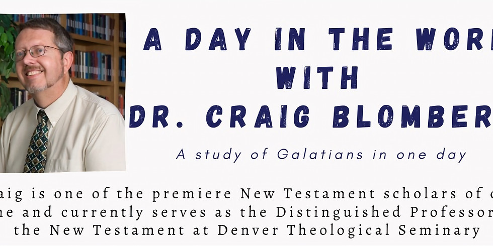A Day in Word with Dr. Craig Blomberg - A Study of Galatians in one day!