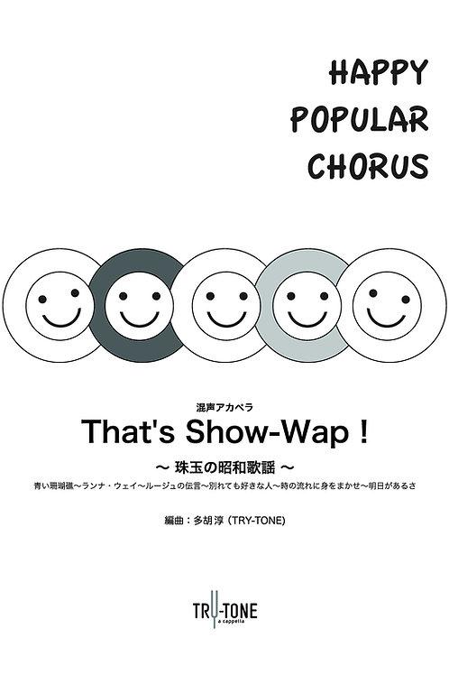 That's Show-Wap!
