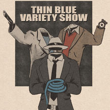 Thin Blue Variety Show