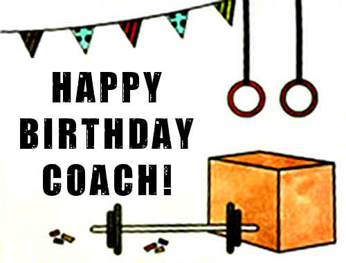 Happy Birthday Coach | Starboard CrossFit