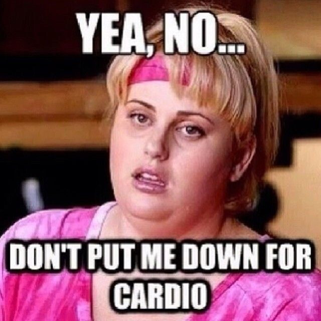 Fat Amy - Yea, No... Don't Put Me Down For Cardio - Starboard CrossFit