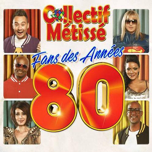 """Collectif Métissé """"Fan des années 80"""""""