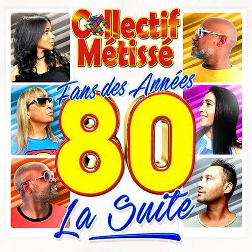 """Collectif Métissé """"Fan des années 80 La suite"""""""