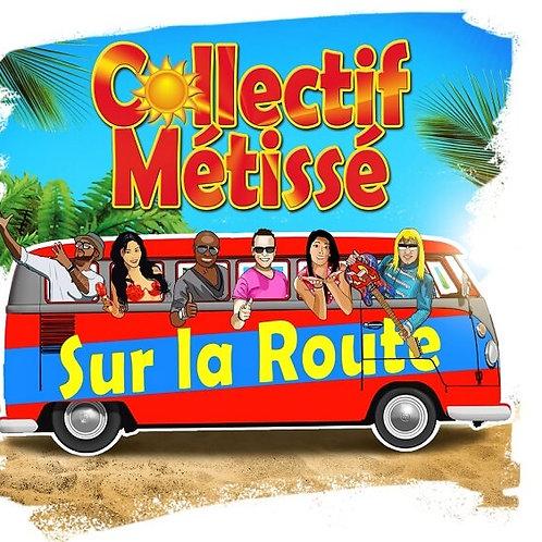 """Collectif Métissé """"Sur la route"""""""
